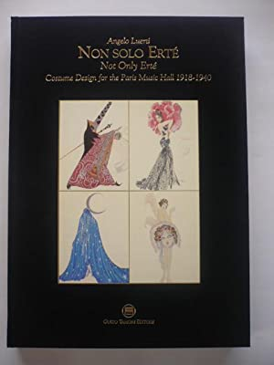 Non Solo Erte / Not Only Erte: Costume Design for the Paris Music Hall 1918-1940.