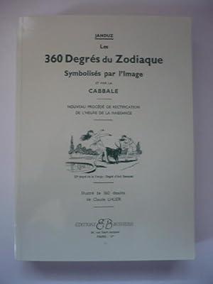 Les 360 degrés du zodiaque - Symbolisés par l'image et par la Cabbale - Nouveau procédé de ...