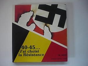 40-45 . J'ai choisi la Résistance: JADOT Maurice