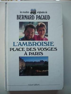 Les recettes originales de Bernard Pacaud -: PACAUD Bernard -