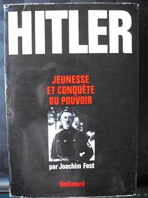 Hitler - Jeunesse et conquête du pouvoir: Joachim Fest