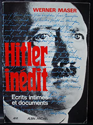 Hitler inédit - Ecrits intimes et documents: Werner Maser