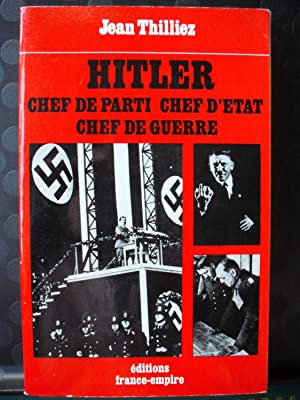 Hitler - Chef de parti - Chef: Jean Thilliez
