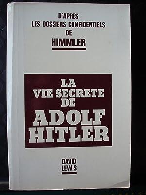 La vie secrète de Adolf Hitler d'après: David Lewis