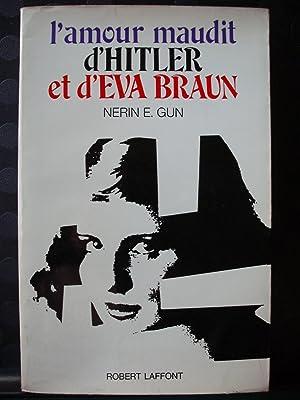 L'amour maudit d'Hitler et d'Eva Braun: Nerin E. Gun