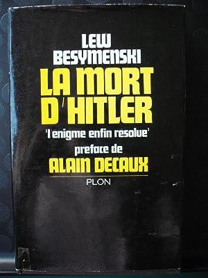 La mort d'HITLER - l'énigme enfin résolue: Lew Besymenski