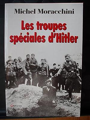 Les troupes spéciales d'Hitler. (les Einsatzgruppen): MORACCHINI, MICHEL