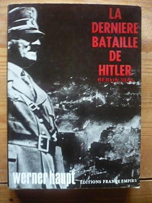La dernière bataille de Hitler - Berlin: HAUPT Werner