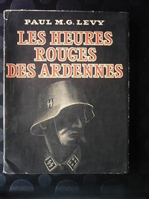 Les heures rouges des Ardennes: LEVY Paul M.G.