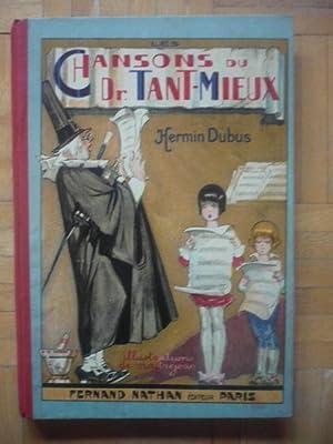 Chansons du docteur Tant-Mieux (Chants - Ballets - Rondes et Saynètes): DUBUS Hermin