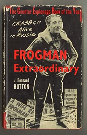 "FROGMAN EXTRAORDINARY ""THE COMMANDER CRABB CASE"": Hutton, J. Bernard"
