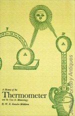 A History of the Thermometer and Its: Middleton (W.E.Knowles)