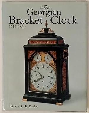 The Georgian Bracket Clock 1714 - 1830: Barder (R.C.R.)