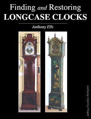 Finding and Restoring Longcase Clocks: Ells (Anthony)
