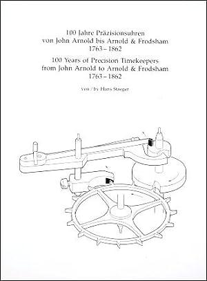 100 Jahre Präzisionsuhren von John Arnold bis: Staeger, Hans