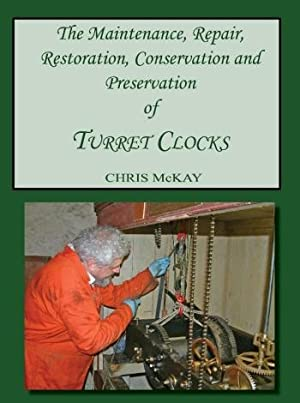 The Maintenance, Repair, Restoration, Conservation and Preservation: McKay (Chris)