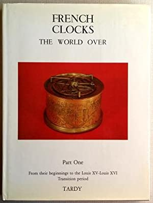 French Clocks the World Over (4 volume: Tardy