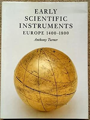 Early Scientific Instruments Europe 1400 -1800: Turner, Anthony