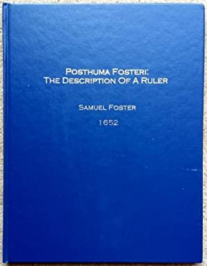 Posthuma Fosteri: The Description of a Ruler upon which is inscribed divers Scales .