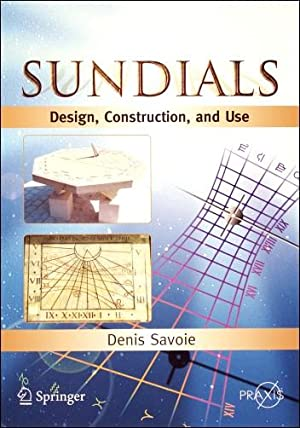 Sundials - Design, Construction, and Use