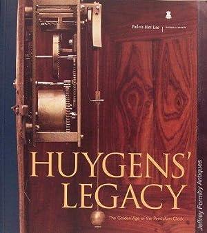 Huygens' Legacy - The Golden Age of the Pendulum Clock: Ende (Hans Van den) et al.