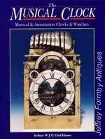 The Musical Clock - Musical & Automaton: Ord-Hume (A.W.J.G.)