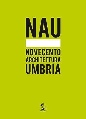 Nau. Novecento Architettura Umbria: Belardi Paolo (a cura)