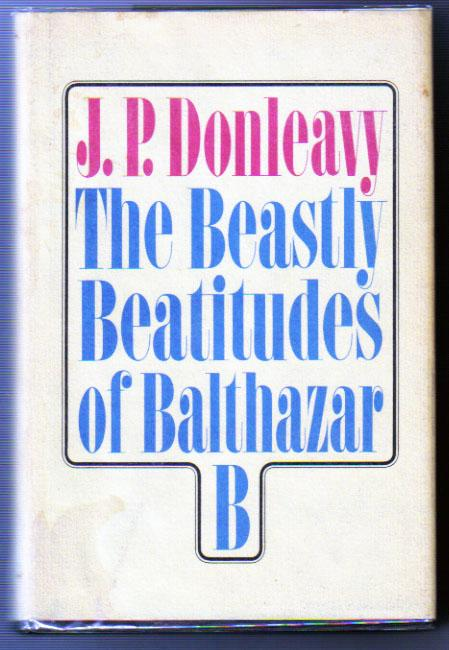 The Beastly Beatitudes Of Balthazar B By Donleavy J P border=