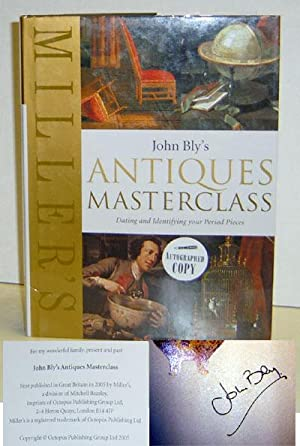 John Bly's Antiques Masterclass: Dating and Identifying your Period Pieces.: Bly, John