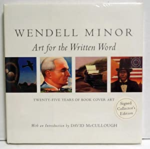 Wendell Minor: Art for the Written Word Twenty-Five Years of Book Cover Art: Minor, Wendell; ...