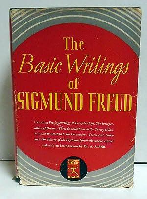 The Basic Writings of Sigmund Freud: Freud, Sigmund