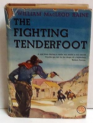 The Fighting Tenderfoot: Raine, William MacLeod