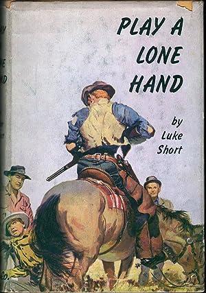 Play A Lone Hand: Short, Luke