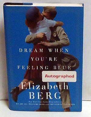 Dream When You're Feeling Blue: A Novel: Berg, Elizabeth