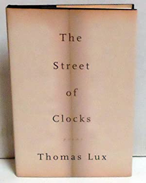 The Street of Clocks: Poems: Lux, Thomas