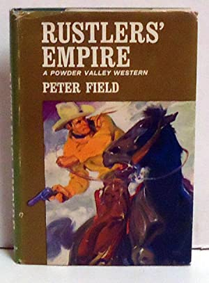 Rustlers' Empire: A Powder Valley Western: Field, Peter