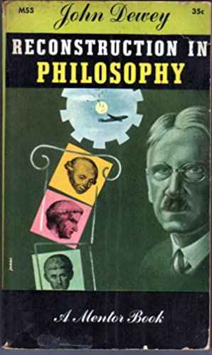 Reconstruction in Philosophy: Dewey, John