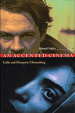 An Accented Cinema: Exilic and Diaspora Filmmaking: Naficy, Hamid