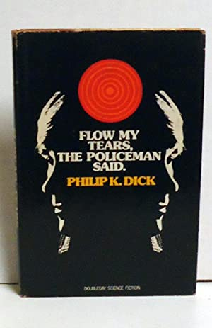 Flow My Tears, the Policeman Said: Dick, Philip K.