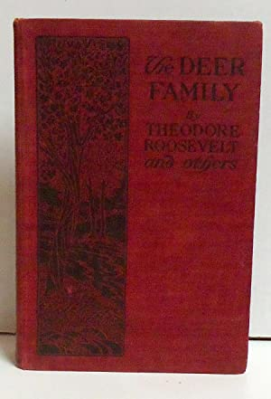 The Deer Family: Roosevelt, Theodore; Dyke, T.S. Van; Stone, A.J
