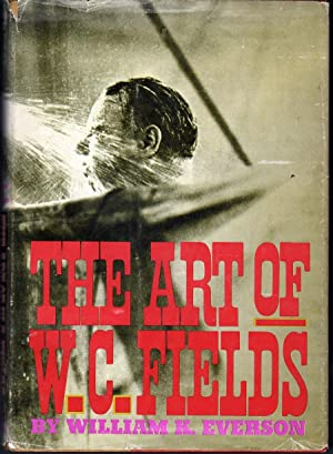 The Art of W.C. Fields: Everson, William K.