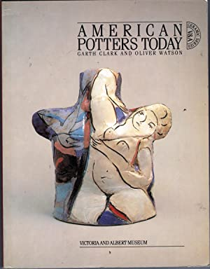 American Potters Today: An Exhibition of American: Victoria and Albert