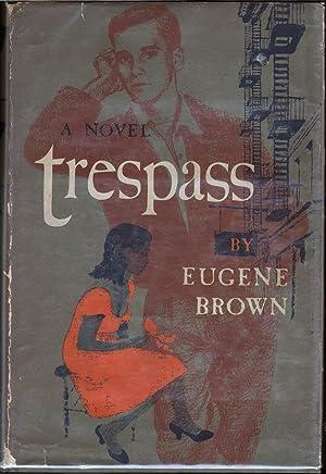 Trespass: A Novel: Brown, Eugene