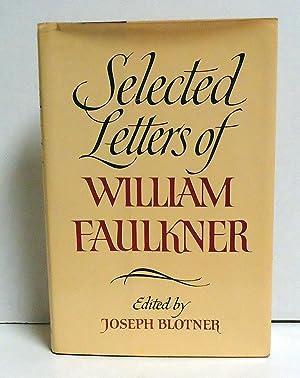 Selected Letters of William Faulkner: Faulkner, William;Blotner, Joseph Leo