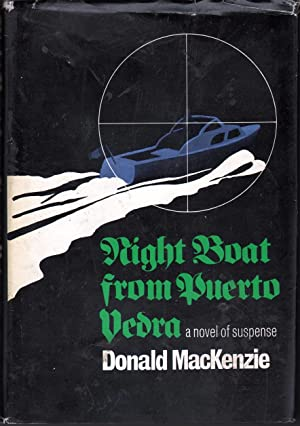 Night Boat from Puerto Vedra: A Novel of Suspense: MacKenzie, Donald