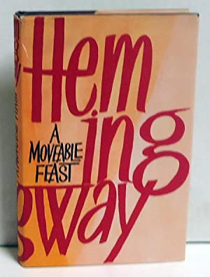 A Moveable Feast: Hemingway, Ernest