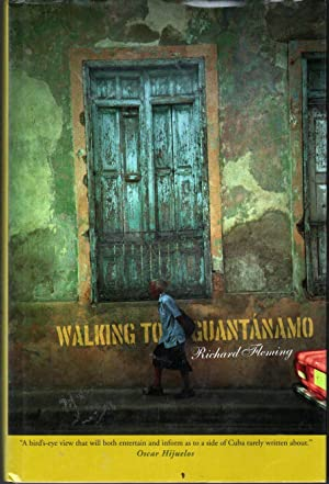 Walking to Guantanamo: Richard Fleming; Editor-Peter Pappas
