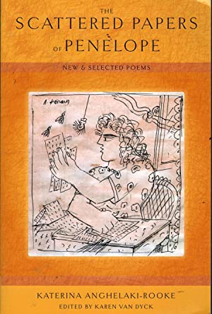 The Scattered Papers of Penelope: New and Selected Poems: Katerina Anghelaki-Rooke
