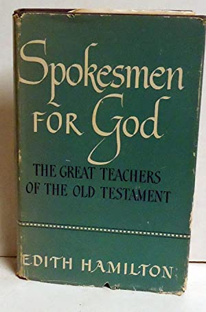 Spokesmen for God: The Great Teachers of the Old Testament: Hamilton, Edith