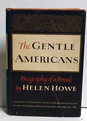 The Gentle Americans: Biography of a Breed: Howe, Helen